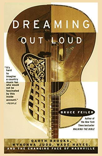 9780380794706: Dreaming Out Loud:: Garth Brooks, Wynonna Judd, Wade Hayes, And The Changing Face Of Nashville