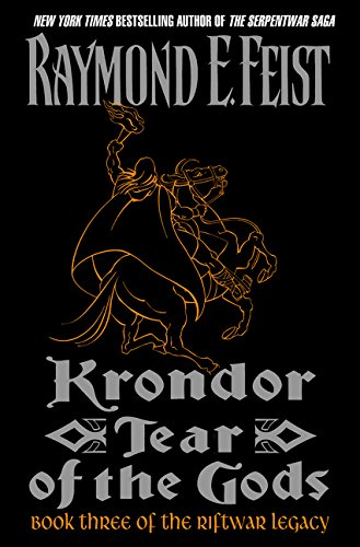 Krondor: Tear of the Gods (Riftwar Legacy): Raymond E. Feist
