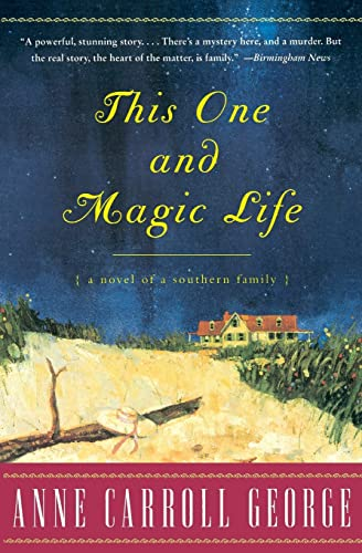 This One and Magic Life - Novel of a Southern Family: George, Anne Carroll