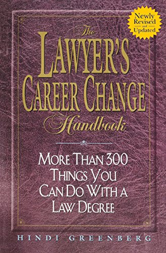 9780380795727: The Lawyer's Career Change Handbook: More Than 300 Things You Can Do With a Law Degree, Updated and Revised