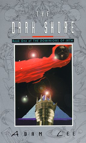The Dark Shore (Dominons of Irth, Book 1): Lee, Adam