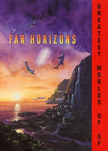 9780380796946: Far Horizons: All New Tales from the Greatest Worlds of Science Fiction