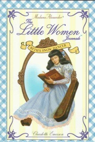 Little Women Journals: Beth's Snow Dancer: Emerson, Charlotte, Alcott, Louisa May