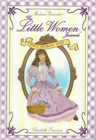 Meg's Dearest Wish (Madame Alexander Little Women Journals) (9780380797059) by Emerson, Charlotte; Alcott, Louisa May