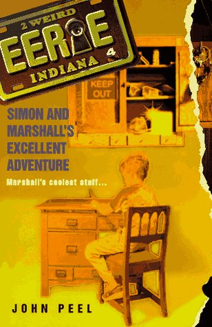 Simon and Marshall's Excellent Adventure (Eerie, Indiana, No. 4) (0380797771) by John Peel