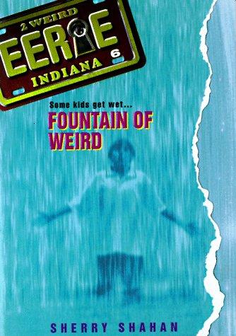 9780380797820: Fountain of Weird (Eerie, Indiana, No. 6)
