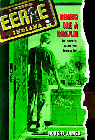 9780380797851: Bring Me a Dream (Eerie, Indiana, No. 9)