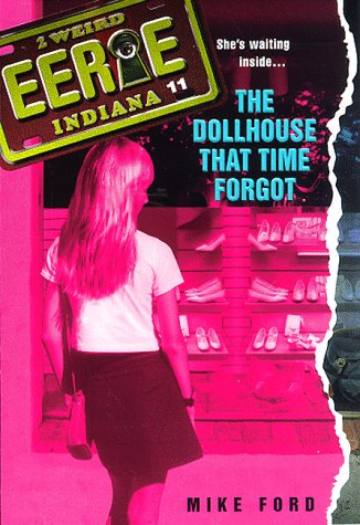 9780380797875: The Dollhouse That Time Forgot (Eerie, Indiana, No. 11)