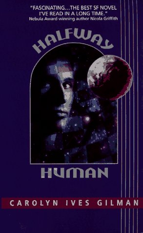 Halfway Human: Gilman, Carolyn I.
