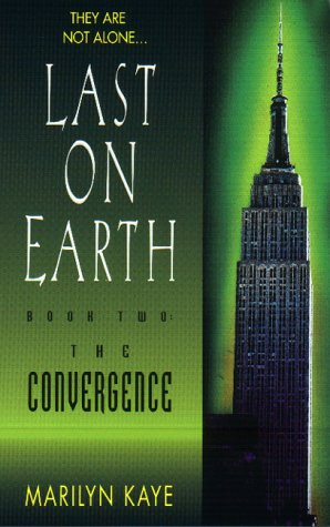 The Convergence (Last on Earth Book 2): Marilyn Kaye