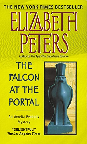 The Falcon at the Portal (Amelia Peabody, Book 11): Peters, Elizabeth