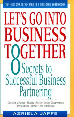 Let's Go into Business: Jaffe, Azriela
