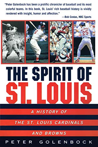 9780380798803: The Spirit of St. Louis: A History of the St. Louis Cardinals and Browns