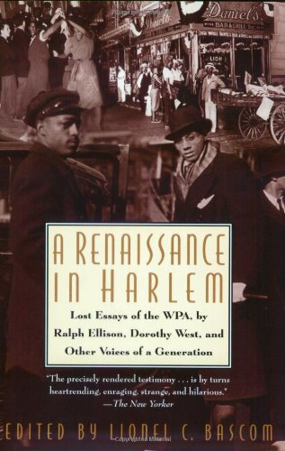 A Renaissance in Harlem: Lost Essays of the WPA, by Ralph Ellison, Dorothy West, and Other Voices...
