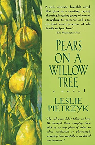 Pears on a Willow Tree: Leslie Pietrzyk