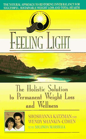 9780380799510: Feeling Light: The Holistic Solution to Permanent Weight Loss and Wellness