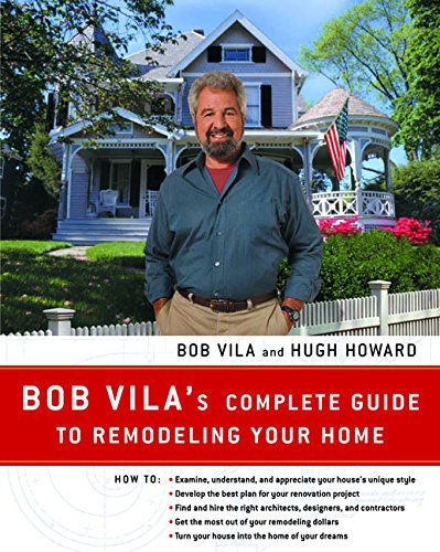 9780380799558: Bob Vila's Complete Guide to Remodeling Your Home