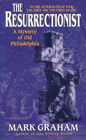 The Resurrectionist (Mysteries of Old Philadelphia Ser.)