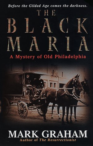 The Black Maria (Mystery of Old Philadelphia): Graham, Mark