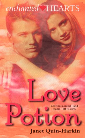Love Potion (Enchanted Hearts): Quin-Harkin, Janet