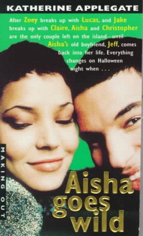 9780380802197: Aisha Goes Wild (Making Out (Avon Paperback))