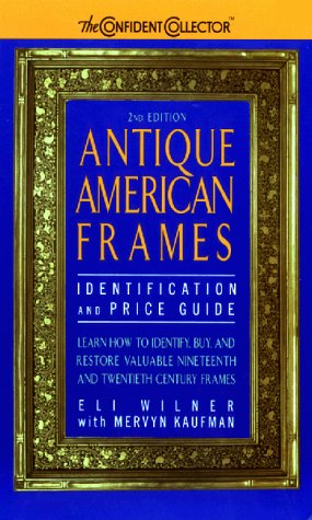 9780380802210: Antique American Frames: Indentification and Price Guide