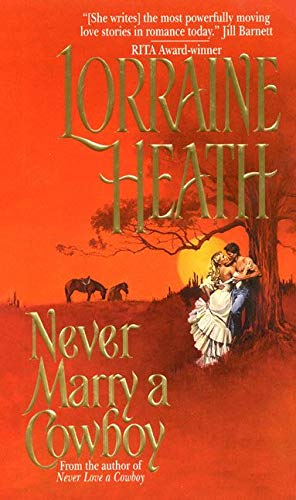 Never Marry a Cowboy (Rogues in Texas): Lorraine Heath