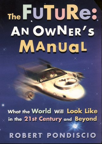 9780380803354: The Future: An Owner's Manual: What the World Will Look Like in the 21st Century and Beyond