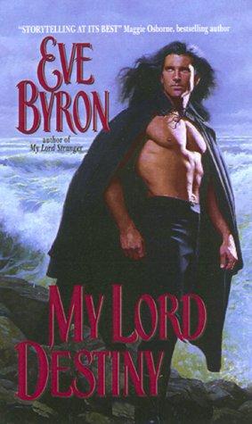 My Lord Destiny: Byron, Eve