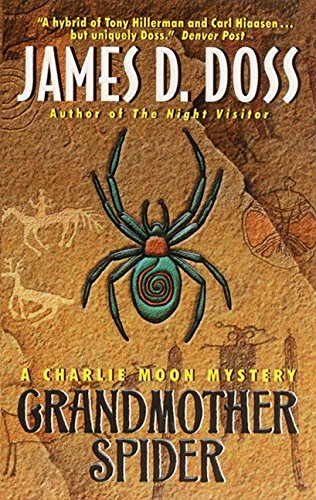 Grandmother Spider: A Charlie Moon Mystery (Charlie Moon Series) (0380803941) by Doss, James D.