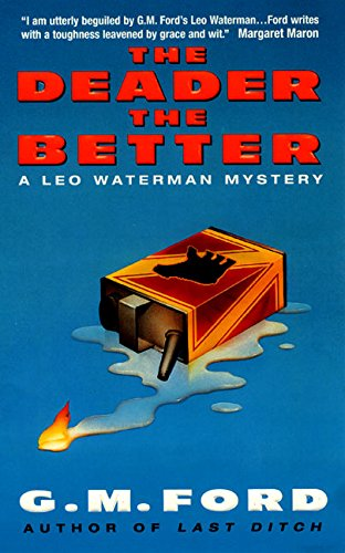The Deader the Better: A Leo Waterman: Ford, G.M.
