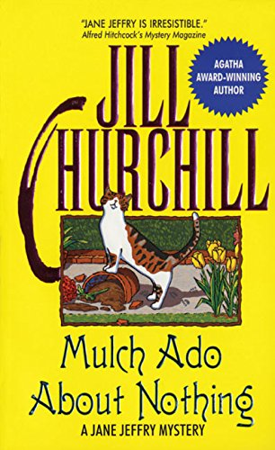 Mulch Ado About Nothing (Jane Jeffry Mysteries, No. 12) (0380804913) by Jill Churchill