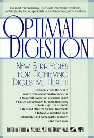 Optimal Digestion : New Strategies for Achieving Digestive Health: Nichols MD, Trent W.; Faass MSW ...