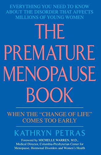 """The Premature Menopause Book:: When The """"change: Petras, Kathy"""