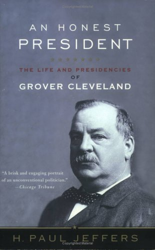 9780380805716: An Honest President: The Life and Presidencies of Grover Cleveland