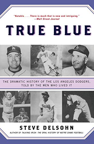 True Blue: The Dramatic History of the: Steve Delsohn