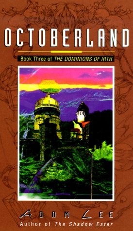 9780380806287: Octoberland: Book Three of the Dominions of Irth (The Dominions of Irth. Book 3)