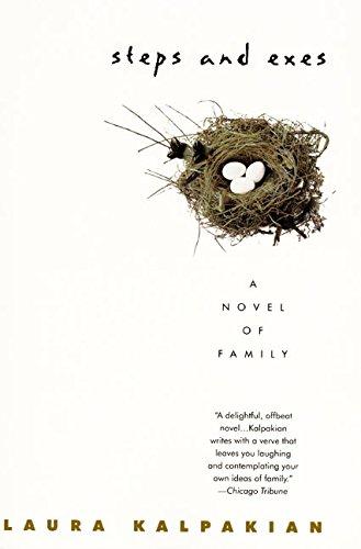 Steps and Exes: A Novel of Family: Laura Kalpakian