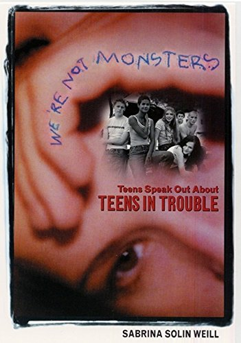 9780380807031: We're Not Monsters: Teens Speak Out about Teens in Trouble