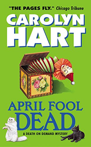 April Fool Dead (Death on Demand Mysteries, No. 13): Hart, Carolyn