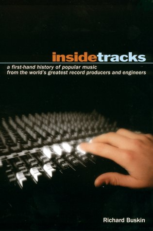 Insidetracks: A First-Hand History of Popular Music from the World's Greatest Record Producers...
