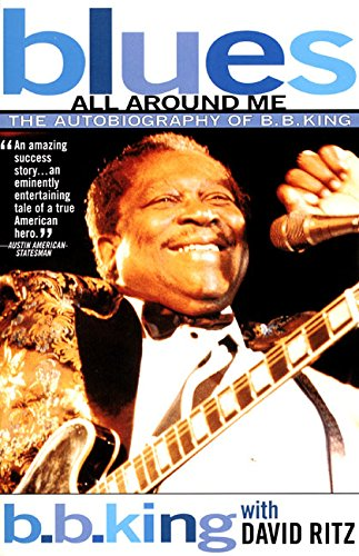 Blues All Around Me: The Autobiography of B. B. King (0380807602) by King, B. B.; Ritz, David
