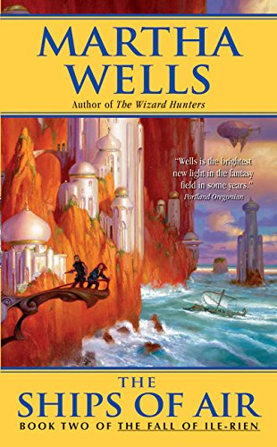 The Ships of Air: The Fall of Ile-Rien (The Fall of Ile-Rien Trilogy) (0380807998) by Wells, Martha