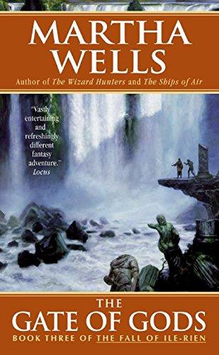 The Gate of Gods: Book Three of The Fall of Ile-Rien (Fall of the Ile-Rien): Wells, Martha