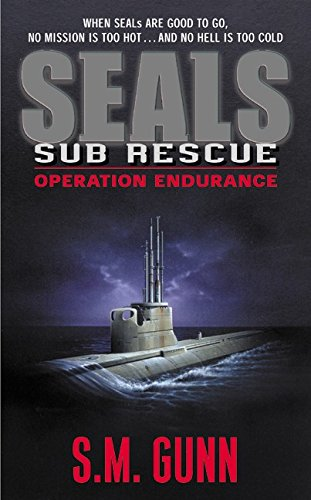 Seals Sub Rescue: Operation Endurance: Gunn, S. M.