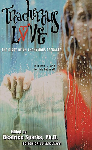 Treacherous Love: The Diary of an Anonymous Teenager (0380808625) by Beatrice Sparks