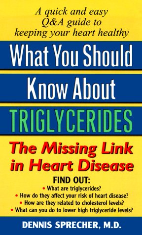 9780380809400: What You Should Know About Triglycerides: The Missing Link in Heart Disease