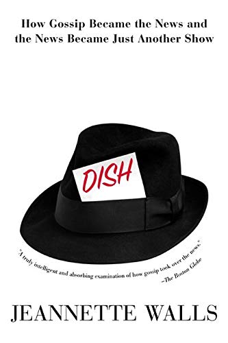 9780380810451: Dish:: How Gossip Became the News and the News Became Just Another Show