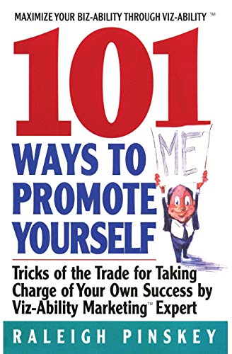 9780380810543: 101 Ways to Promote Yourself: Tricks Of The Trade For Taking Charge Of Your Own Success