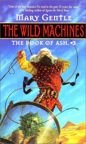 The Wild Machines:: The Book Of Ash,: Gentle, Mary